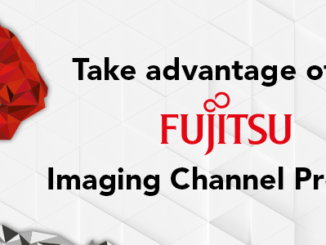 Take advantage of the Fujitsu Imaging Channel Program