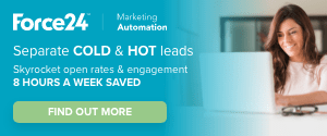 Force24 Marketing Automation - Cold & Hot Leads. Find Out More.
